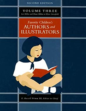 Favorite Children's Authors and Illustrators, Volume 3: Leo Dillon and Diane Dillon to Eloise Greenfield 9781591870593