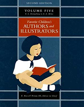 Favorite Children's Authors and Illustrators, Volume 5: E. L. Konigsburg to A. A. Milne 9781591870616