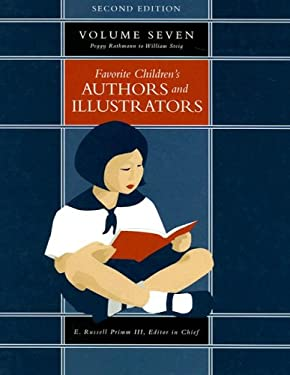 Favorite Children's Authors and Illustrators, Volume 7: Peggy Rathman to William Steig 9781591870630