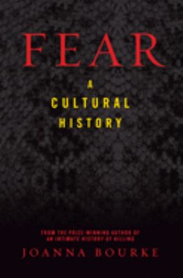 Fear: A Cultural History