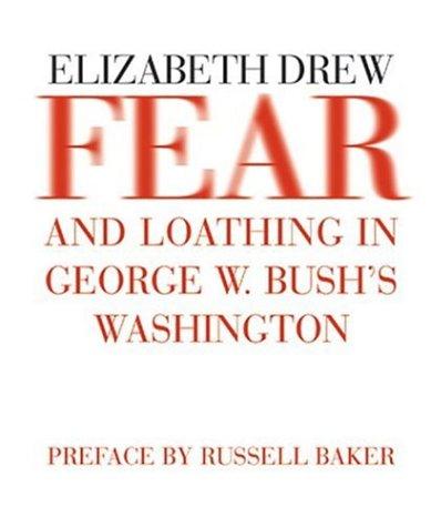Fear and Loathing in George W. Bush's Washington 9781590171288