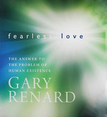 Fearless Love: The Answer to the Problem of Human Existence 9781591796695