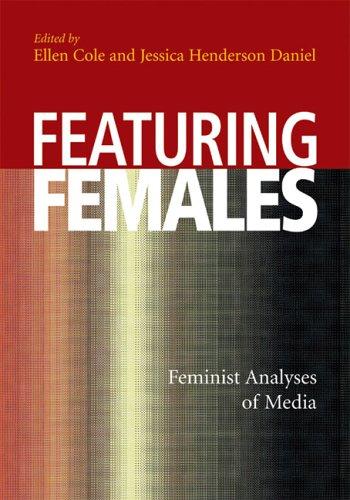 Featuring Females: Feminist Analyses of Media 9781591472780
