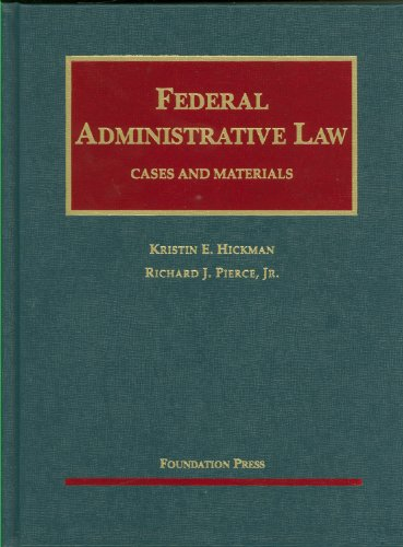 Federal Administrative Law: Cases and Materials 9781599416434