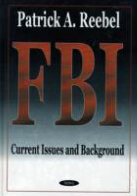Federal Bureau of Investigation: Background and Bibliography 9781590331675