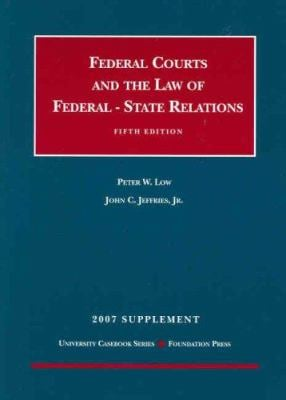Federal Courts and the Law of Federal - State Relations Supplement 9781599412986