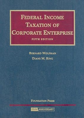 Federal Income Taxation of Corporate Enterpise 9781599414058