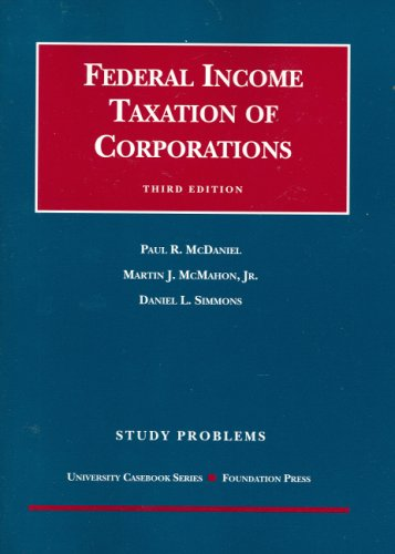 Federal Income Taxation of Corporations: Study Problems 9781599412207