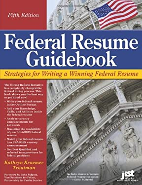 Federal Resume Guidebook: Strategies for Writing a Winning Federal Resume 9781593578503