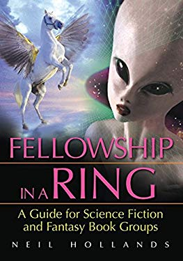 Fellowship in a Ring: A Guide for Science Fiction and Fantasy Book Groups