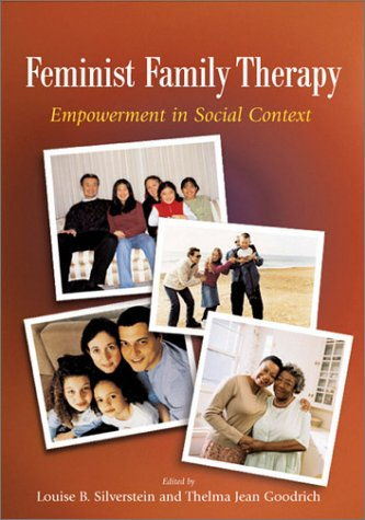 Feminist Family Therapy: Empowerment in Social Context 9781591470212