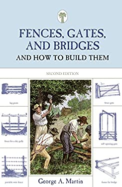 Fences, Gates, and Bridges: And How to Build Them 9781599213248