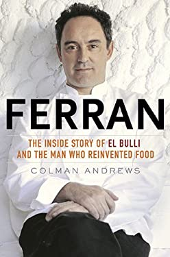Ferran: The Inside Story of El Bulli and the Man Who Reinvented Food 9781592405725