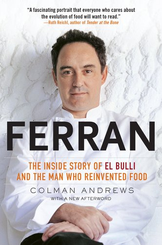 Ferran: The Inside Story of El Bulli and the Man Who Reinvented Food 9781592406685