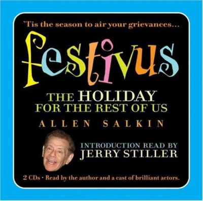 Festivus: The Holiday for the Rest of Us 9781594836381