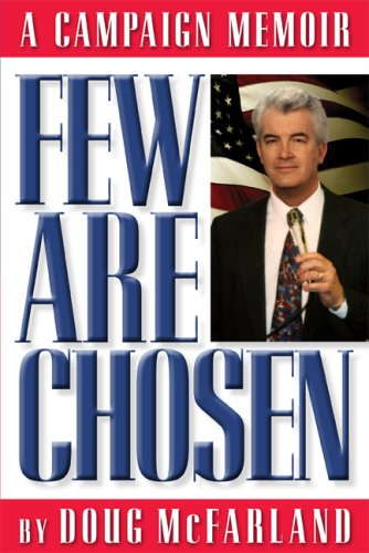 Few Are Chosen: A Campaign Memoir 9781592982271