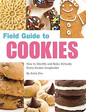 Field Guide to Cookies: How to Identify and Bake Virtually Every Cookie Imaginable 9781594742835