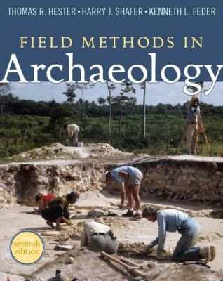 Field Methods in Archaeology 9781598744286
