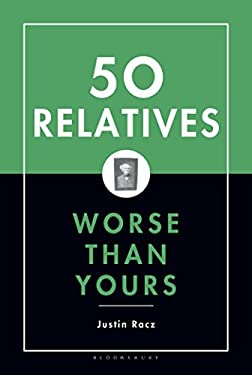 Fifty Relatives Worse Than Yours 9781596910553