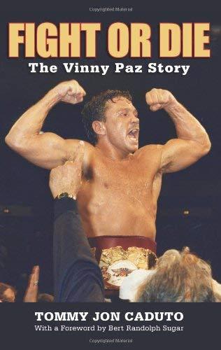 Fight or Die: The Vinny Paz Story 9781599219677