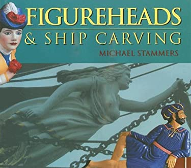 Figureheads & Ship Carving 9781591142744