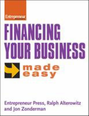Financing Your Business Made Easy 9781599180229