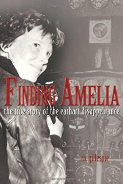 Finding Amelia: The True Story of the Earhart Disappearance [With DVD] 9781591143192