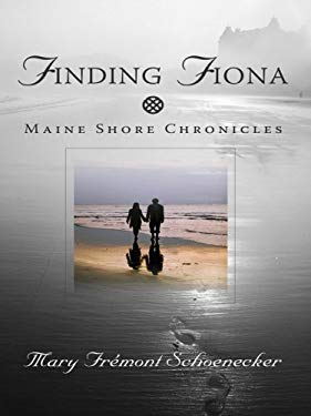 Finding Fiona: Maine Shore Chronicles 9781594146947