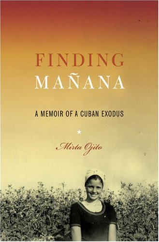 Finding Manana: A Memoir of a Cuban Exodus 9781594200410