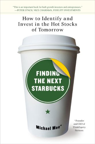 Finding the Next Starbucks: How to Identify and Invest in the Hot Stocks of Tomorrow 9781591841340