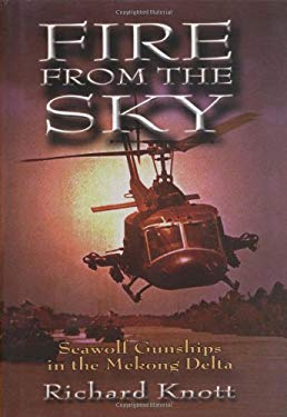 Fire from the Sky: Seawolf Gunships in the Mekong Delta 9781591144472