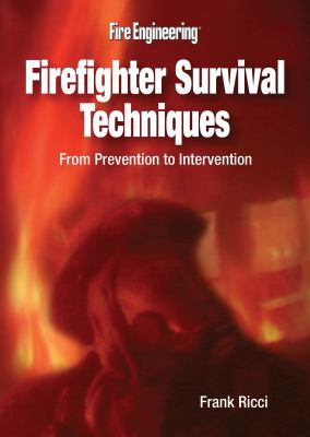 Firefighter Survival Techniques: From Prevention to Intervention 9781593701475