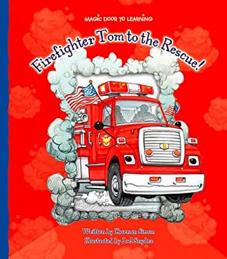 Firefighter Tom to the Rescue! 9781592966219