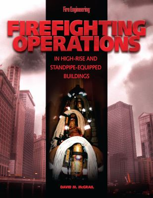 Firefighting Operations in High-Rise and Standpipe-Equipped Buildings 9781593700546