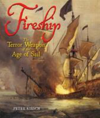 Fireship: The Terror Weapon of the Age of Sail 9781591142706