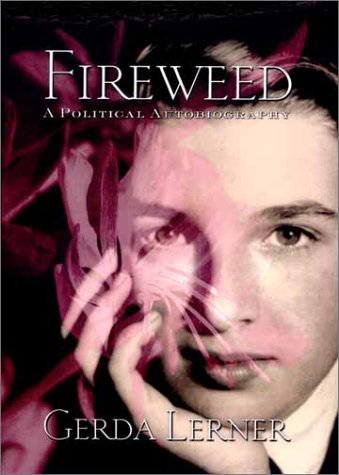 Fireweed: A Political Autobiography 9781592132362