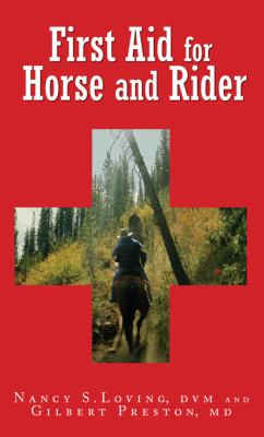 First Aid for Horse and Rider: Emergency Care for the Stable and Trail 9781599212937