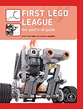 First LEGO League: The Unofficial Guide 9781593271855