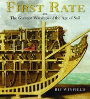 First Rate: The Greatest Warships of the Age of Sail 9781591142645