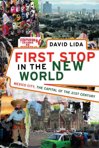 First Stop in the New World: Mexico City, the Capital of the 21st Century 9781594489891