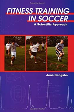 Fitness Training in Soccer: A Scientific Approach 9781591640622