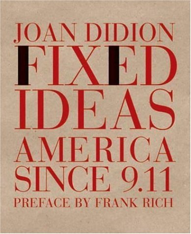 Fixed Ideas: America Since 9.11 9781590170731