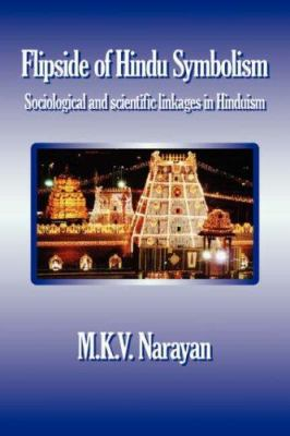 Flipside of Hindu Symbolism (Sociological and Scientific Linkages in Hinduism