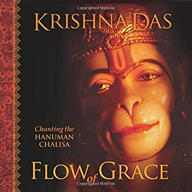 Flow of Grace: Chanting the Hanuman Chalisa [With CD] 9781591795513