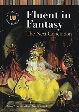 Fluent in Fantasy: The Next Generation 9781591581987