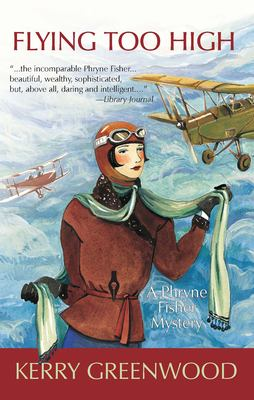 Flying Too High: A Phryne Fisher Mystery 9781590583951