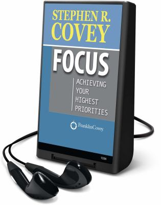 Focus: Achieving Your Highest Priorities 9781598959253