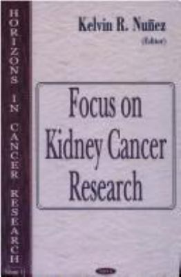 Focus on Kidney Cancer Research 9781594541100