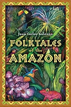 Folktales of the Amazon 9781591586746