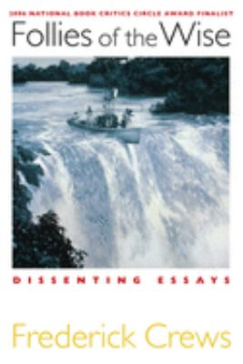 Follies of the Wise: Dissenting Essays 9781593761509